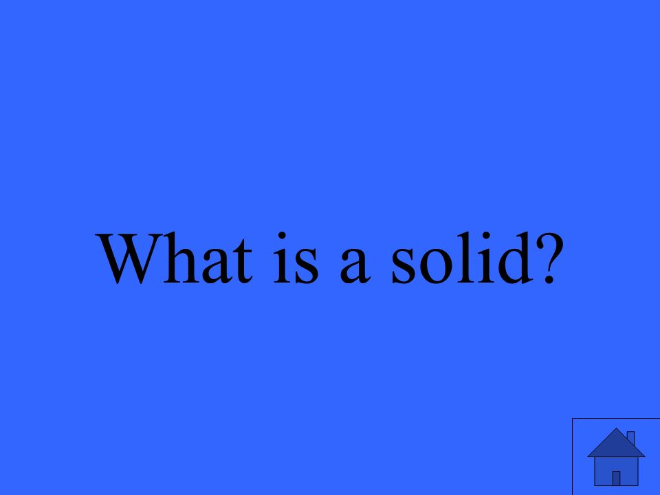 What is a solid
