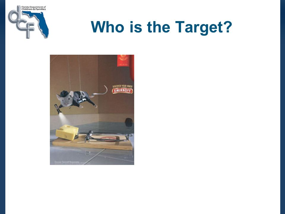 Who is the Target?
