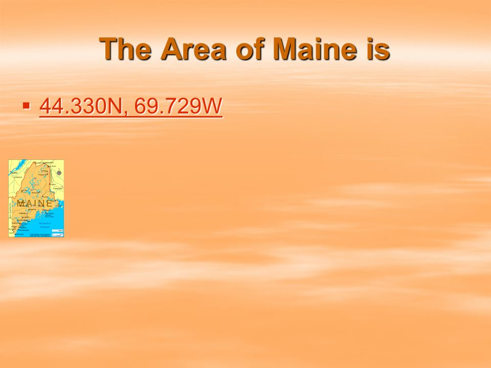 The Area of Maine is N, W N, W N, W N, W