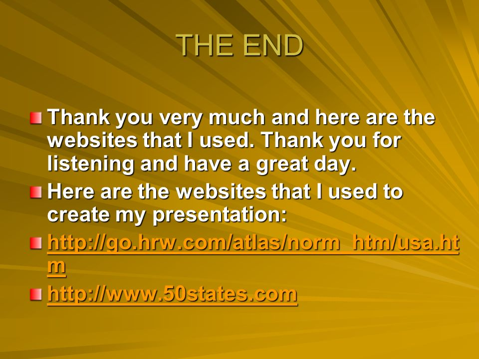 THE END Thank you very much and here are the websites that I used.