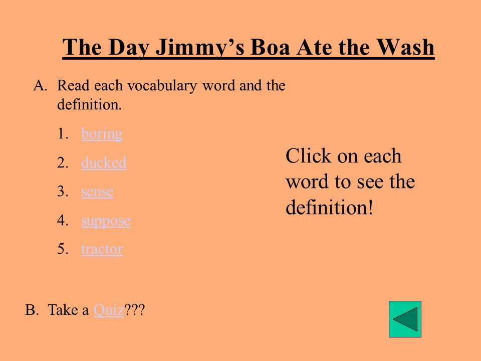 Vocabulary : The Day Jimmys Boa Ate The Wash boring, ducked, sense, suppose, tractor