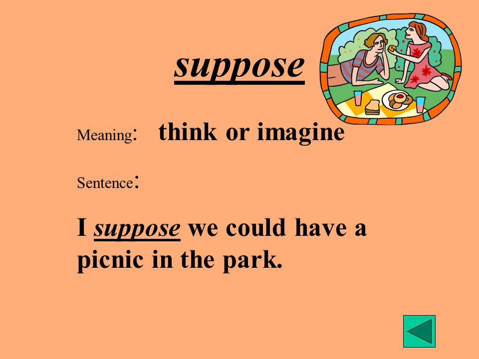 sense Meaning : meaning (as in make sense) Sentence : It makes sense to use a raincoat and an umbrella when it is raining.