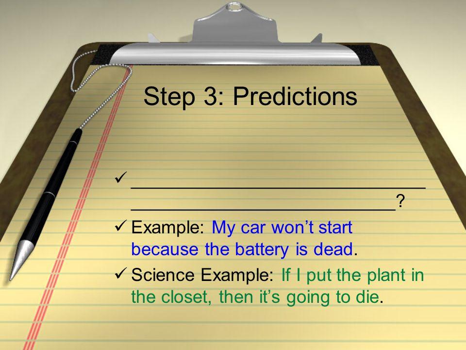 Predictions = Hypothesis Hypothesis - _____ ________________ 2 parts 1.
