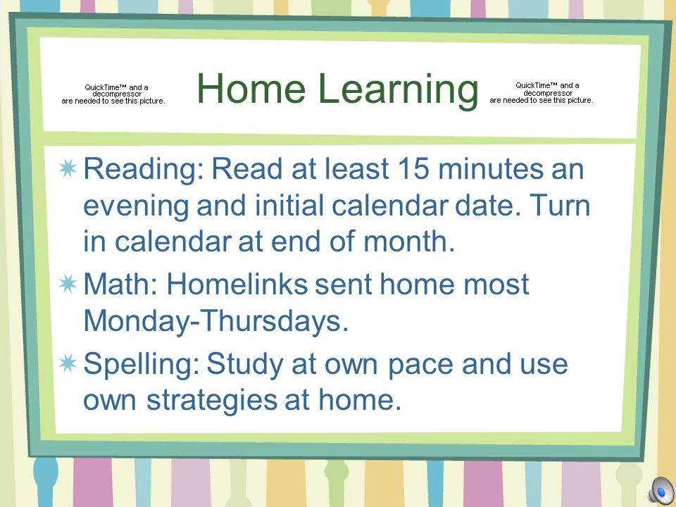 Home Learning Reading: Read at least 15 minutes an evening and initial calendar date.