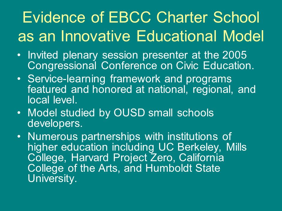 Evidence of EBCC Charter School as an Innovative Educational Model Invited plenary session presenter at the 2005 Congressional Conference on Civic Education.