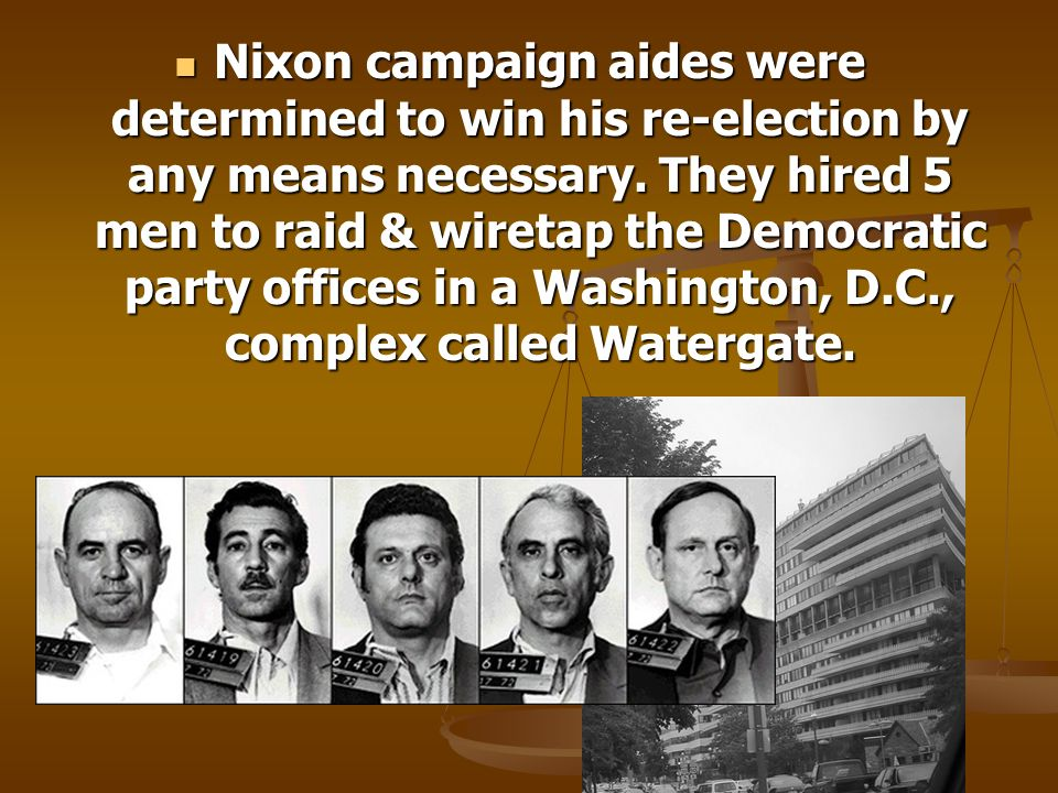 Nixon campaign aides were determined to win his re-election by any means necessary. They hired 5 men to raid & wiretap the Democratic party offices in