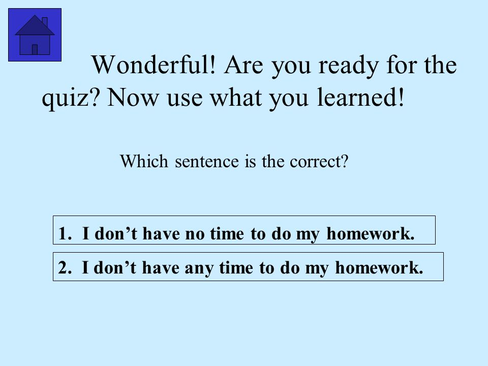Remember you can make U-Turns in English, but you cannot make two in the same sentence. Quiz