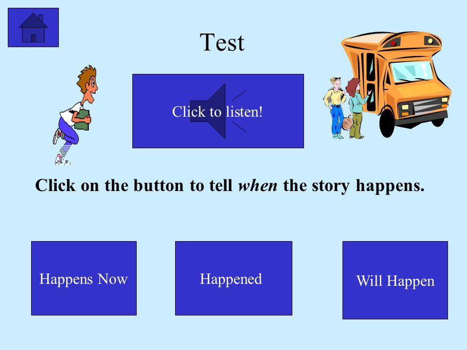 Test Click to listen.