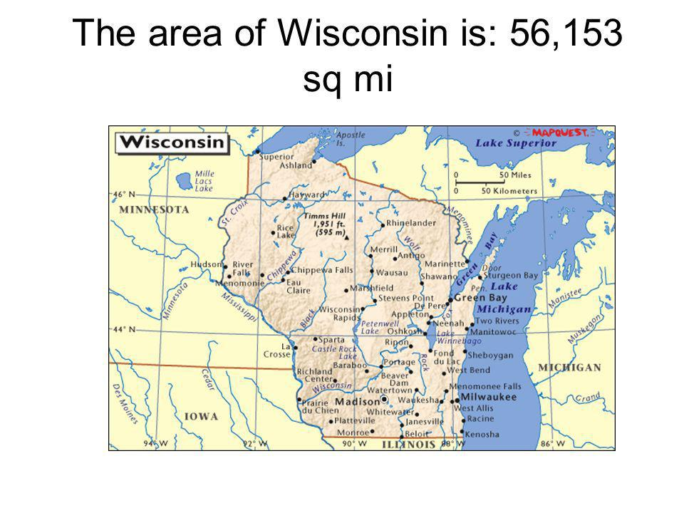 The area of Wisconsin is: 56,153 sq mi