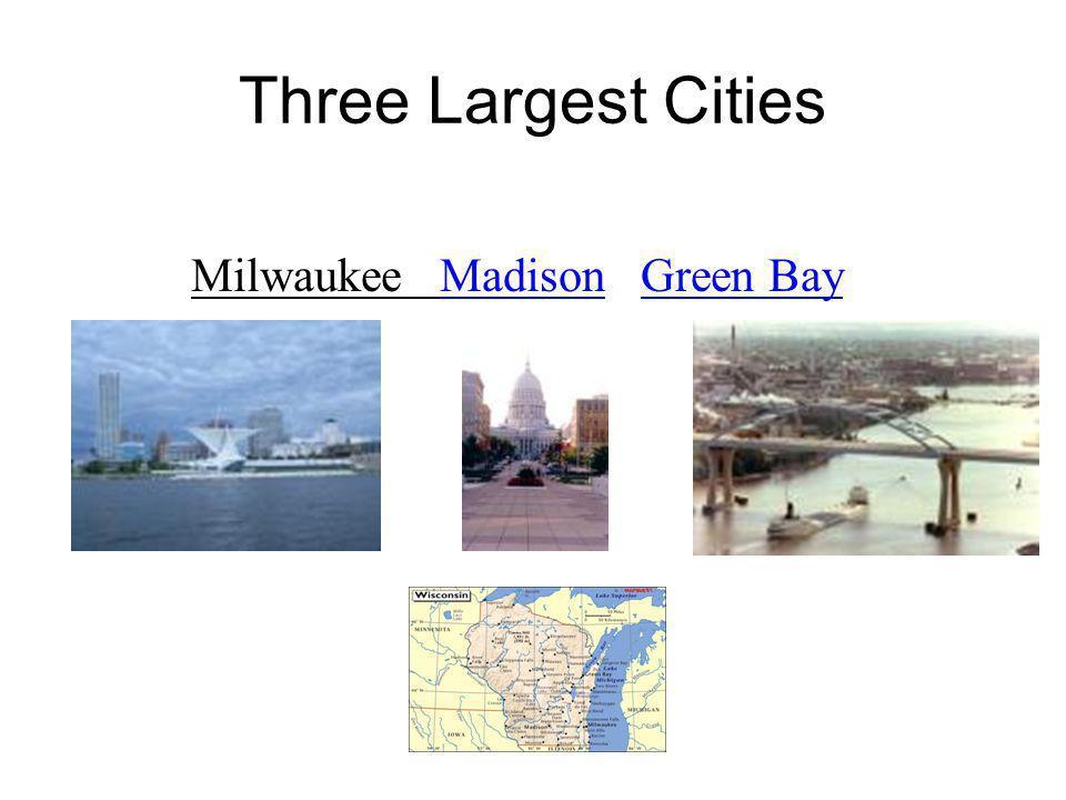 Three Largest Cities Milwaukee Madison Green Bay