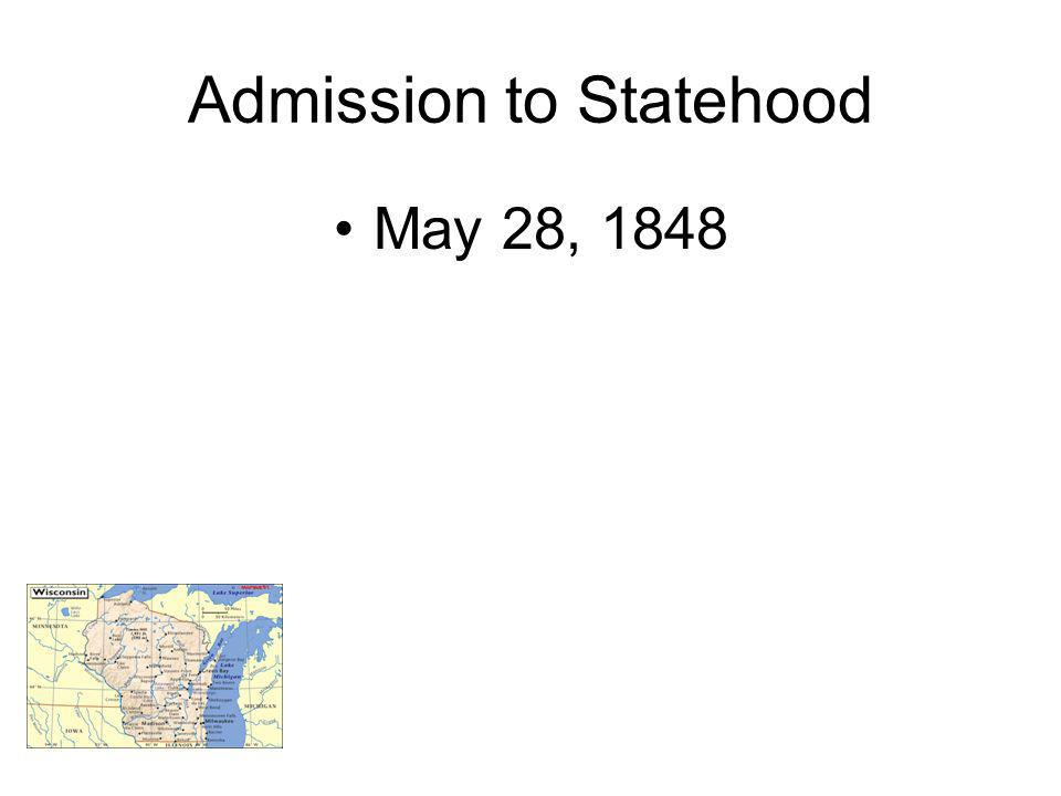 Admission to Statehood May 28, 1848