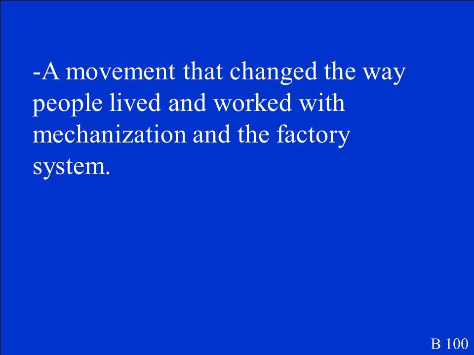 Define Industrialization B 100