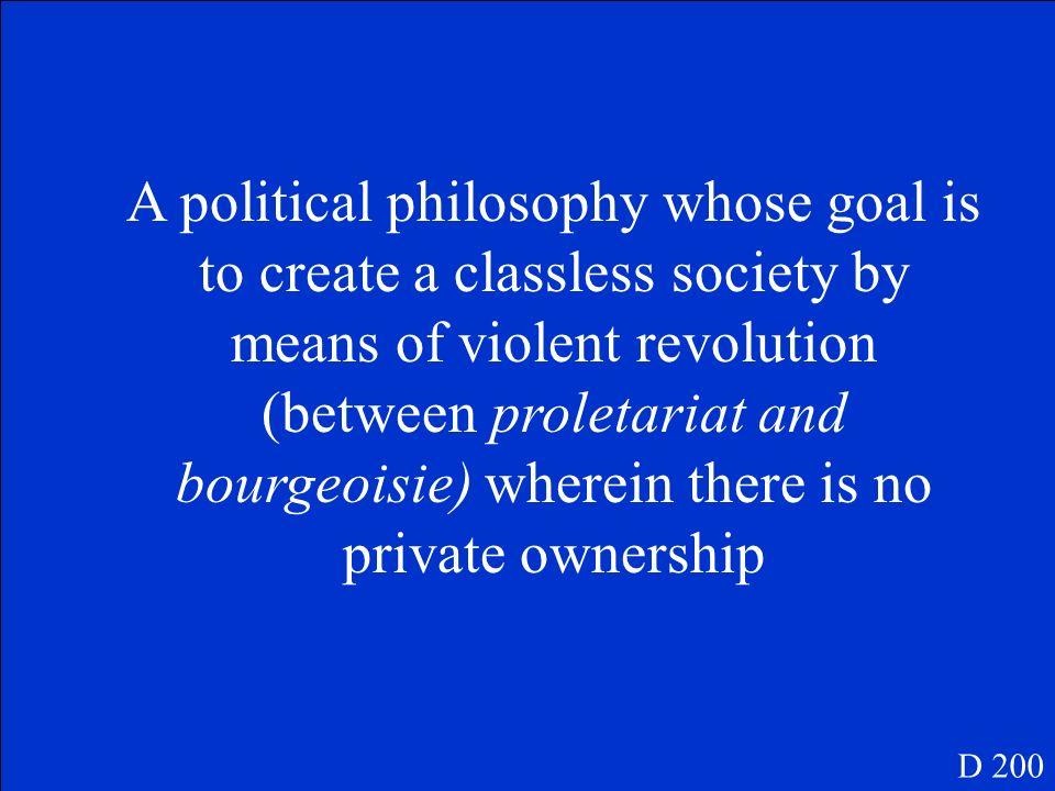 Describe the political philosophy of Radical Socialism (communism) D 200