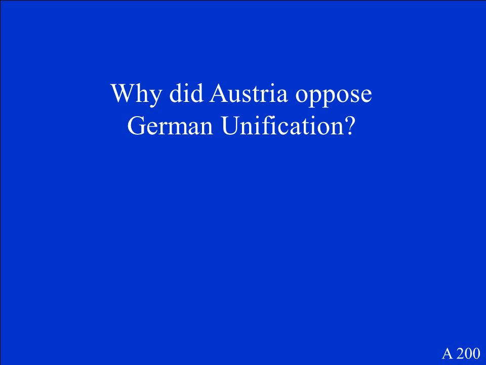 Why did Austria oppose German Unification? A 200