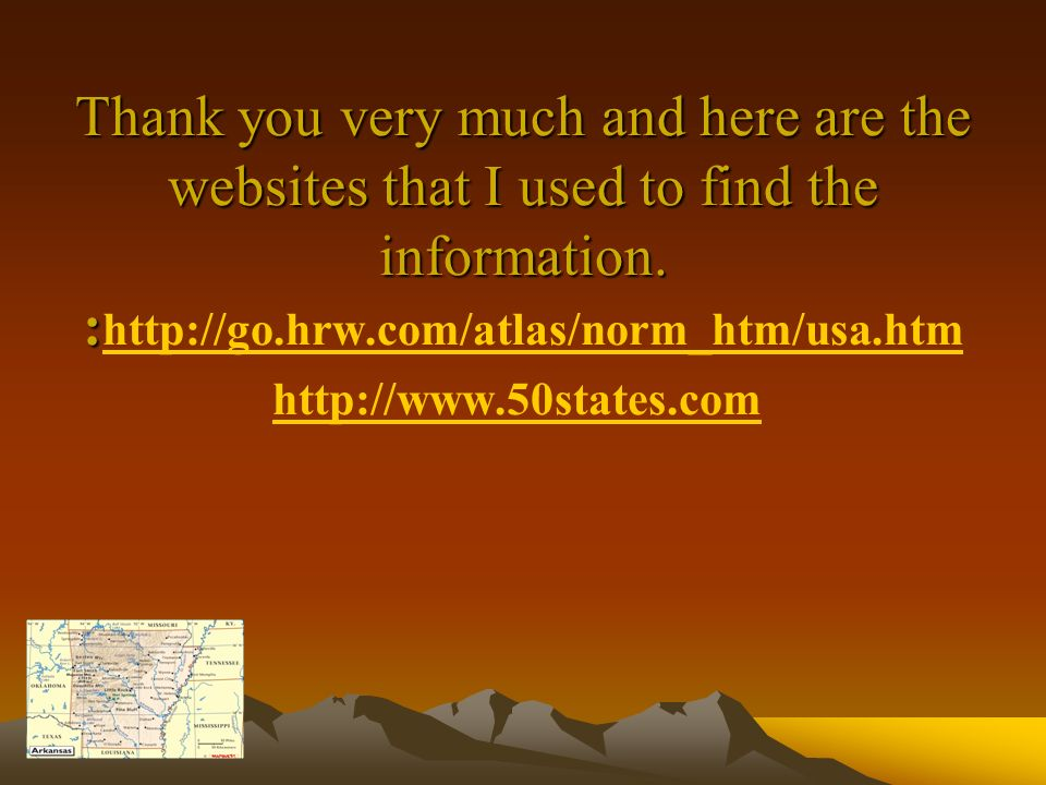 Thank you very much and here are the websites that I used to find the information. : Thank you very much and here are the websites that I used to find