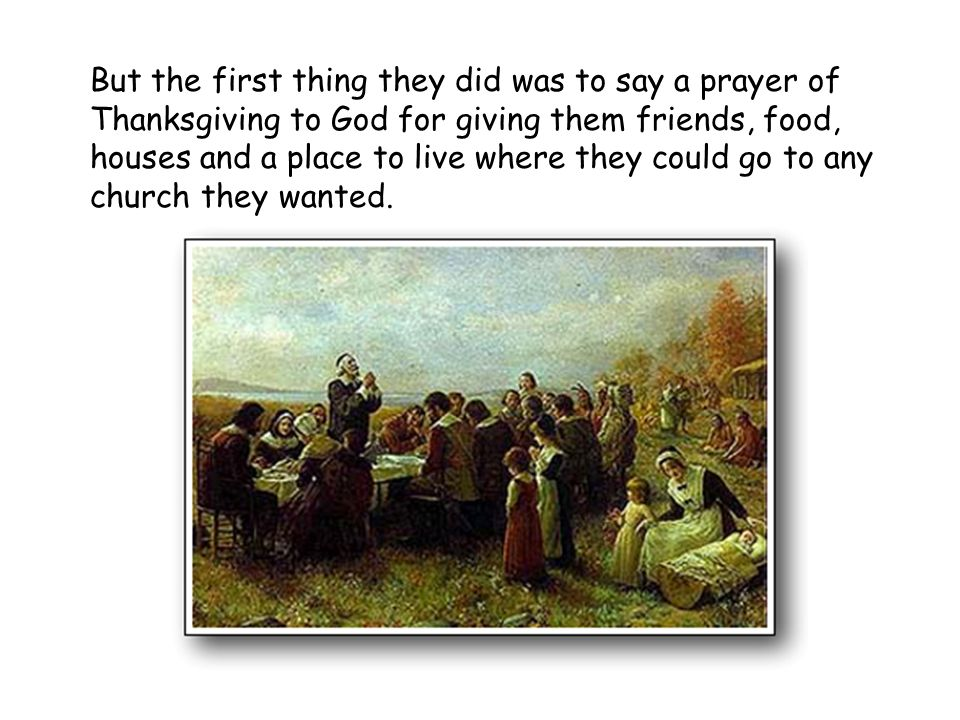So they had a great feast that lasted for a whole week, they ate turkey, fish, deer, sweet potatoes, corn and pumpkin. They played games.