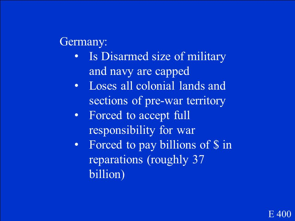 What 4 things does the treaty of Versailles demand of Germany E 400