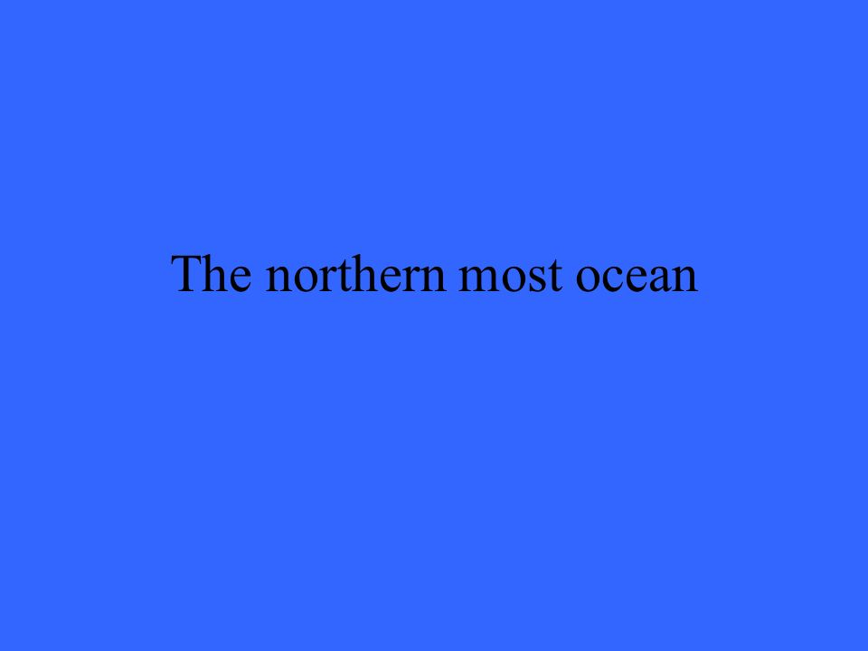 The northern most ocean