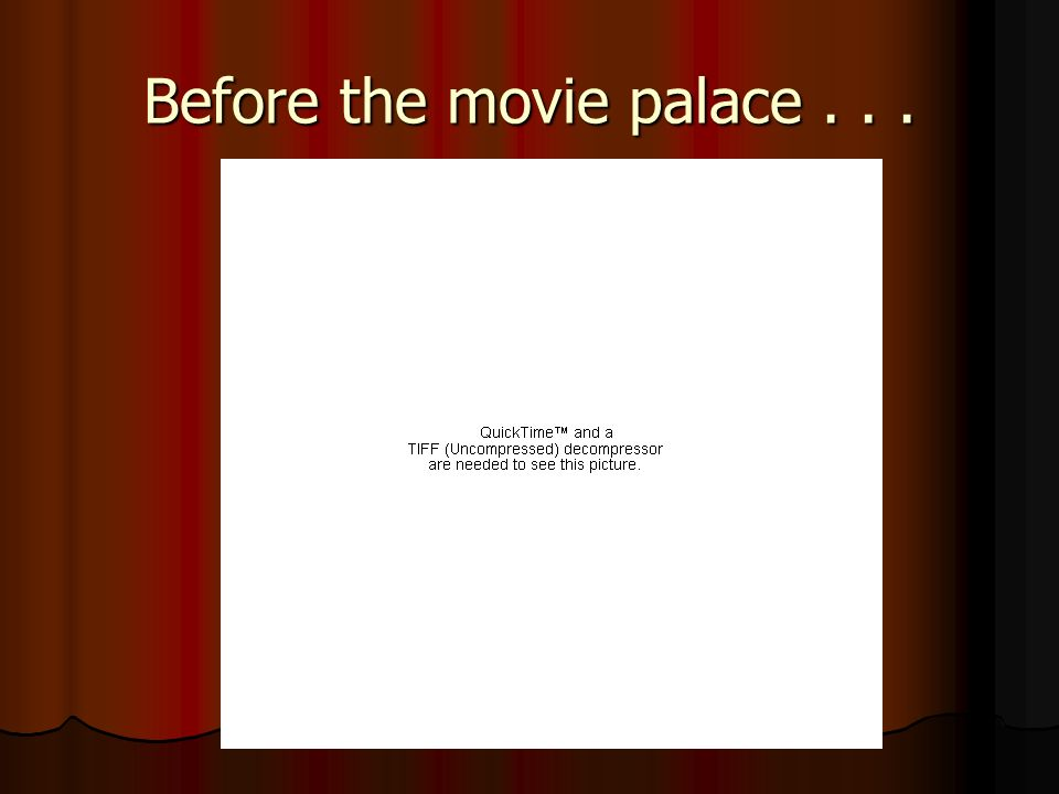 Before the movie palace...