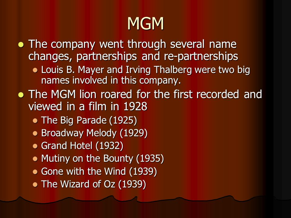MGM The company went through several name changes, partnerships and re-partnerships The company went through several name changes, partnerships and re