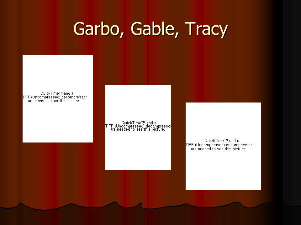 Garbo, Gable, Tracy