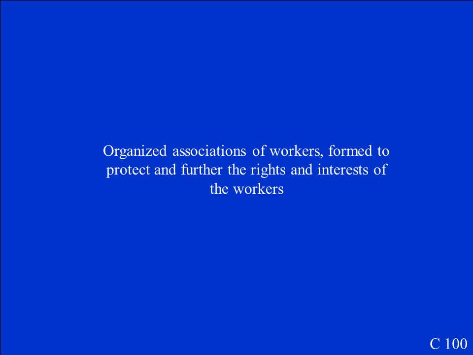 Define Labor Union C 100