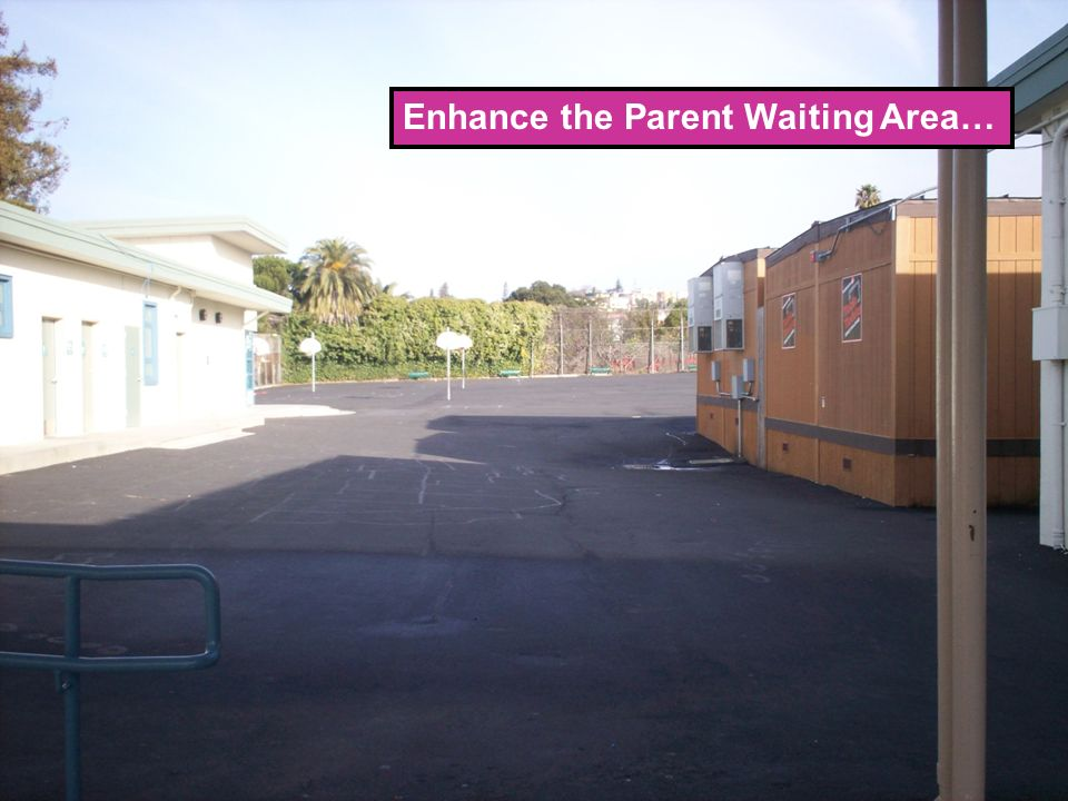Enhance the Parent Waiting Area…