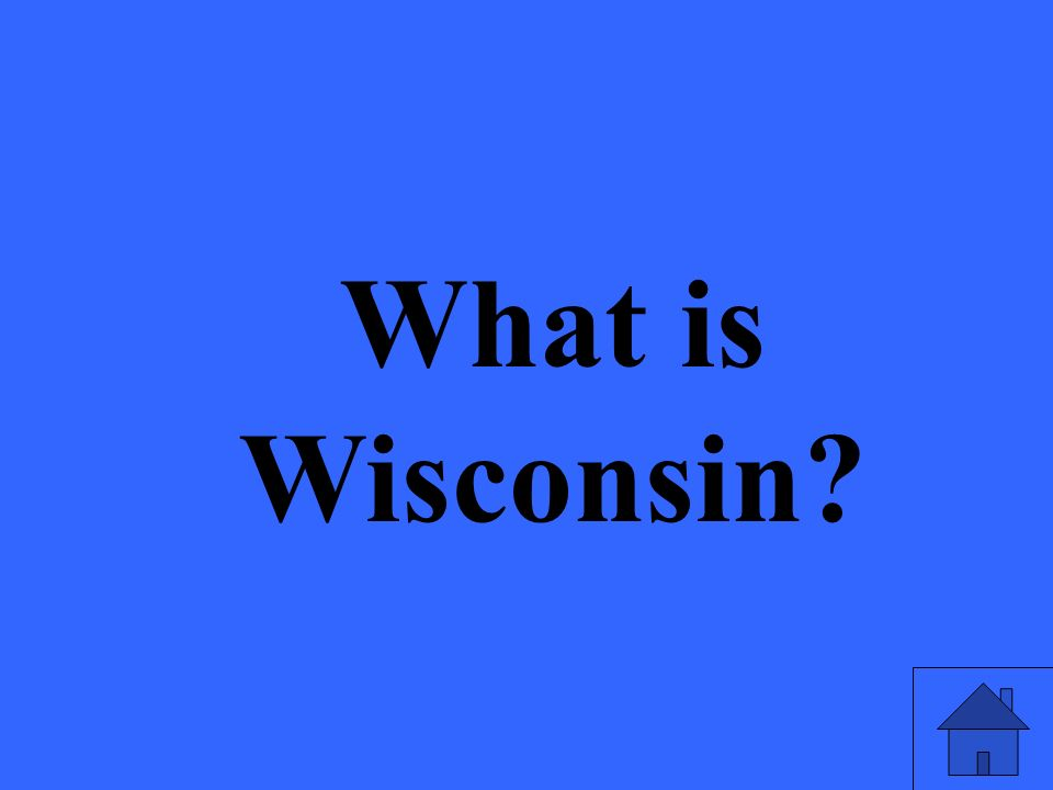 What is Wisconsin?
