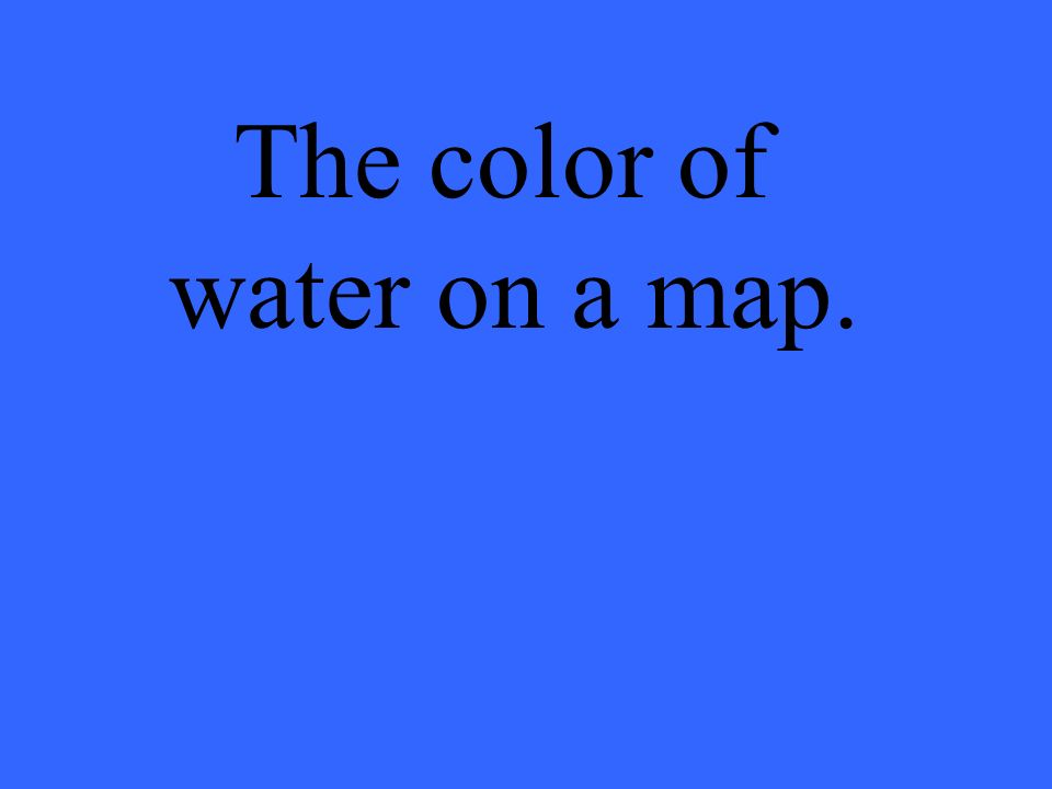 The color of water on a map.