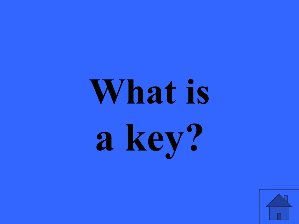 What is a key