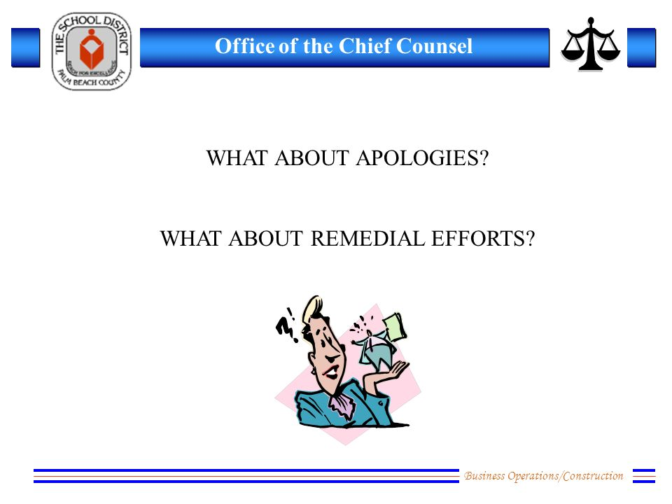 Business Operations/Construction Office of the Chief Counsel WHAT ABOUT APOLOGIES.