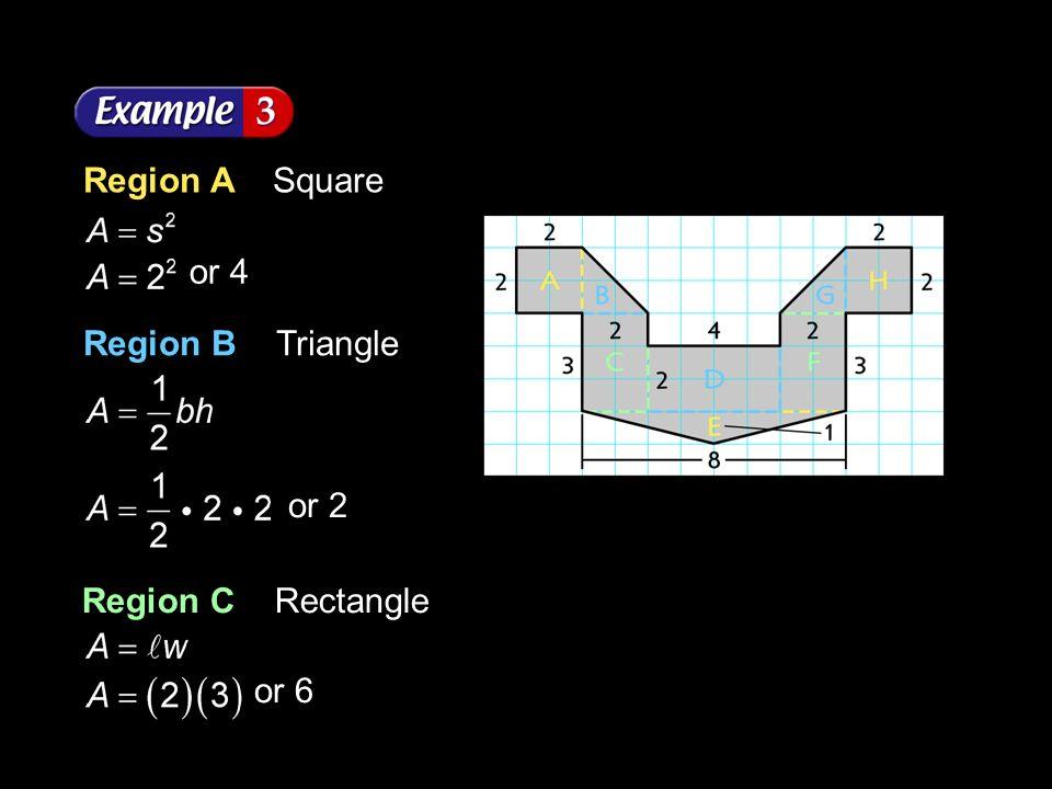 Region A Square Region B Triangle Region C Rectangle or 4 or 2 or 6