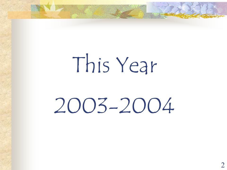 2 This Year 2003-2004