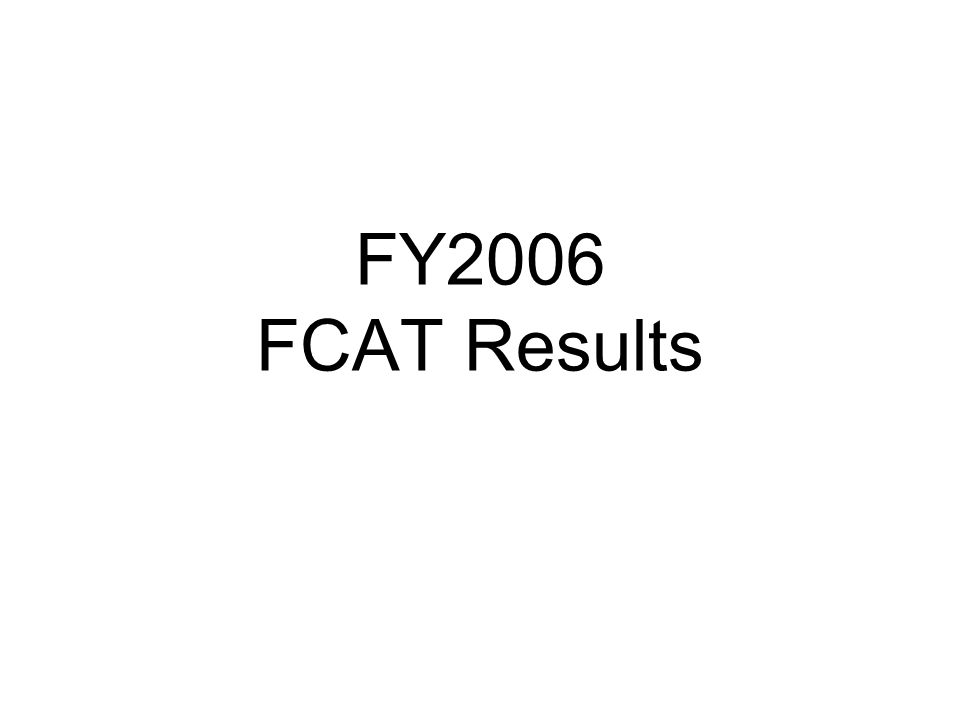 FY2006 FCAT Results