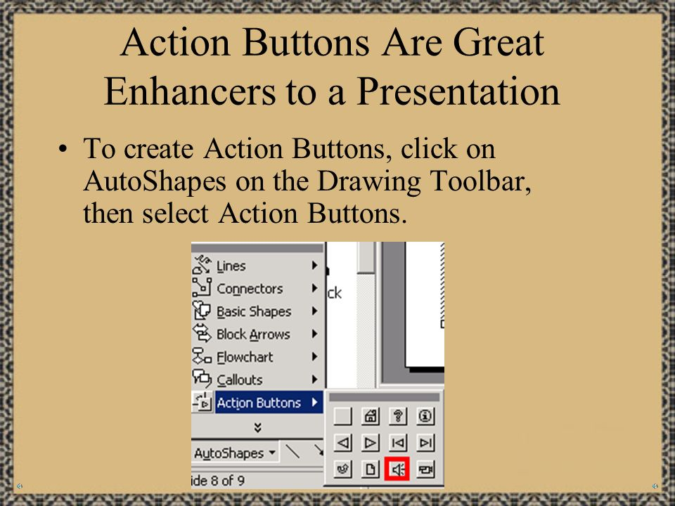 The Drawing Toolbar Draw Options: Grouping, Order, Align/Distribute, Rotate/Flip Free Rotate: Rotates Objects 360 degrees AutoShapes: Lines, Connectors, Shapes, Arrows, Flowcharts, Callouts, Action Buttons Arrow Rectangle LineCircle Text Box WordArt ClipArt Fill Line Color Text Color Line Style Dash Style Arrow Style Shadows 3D