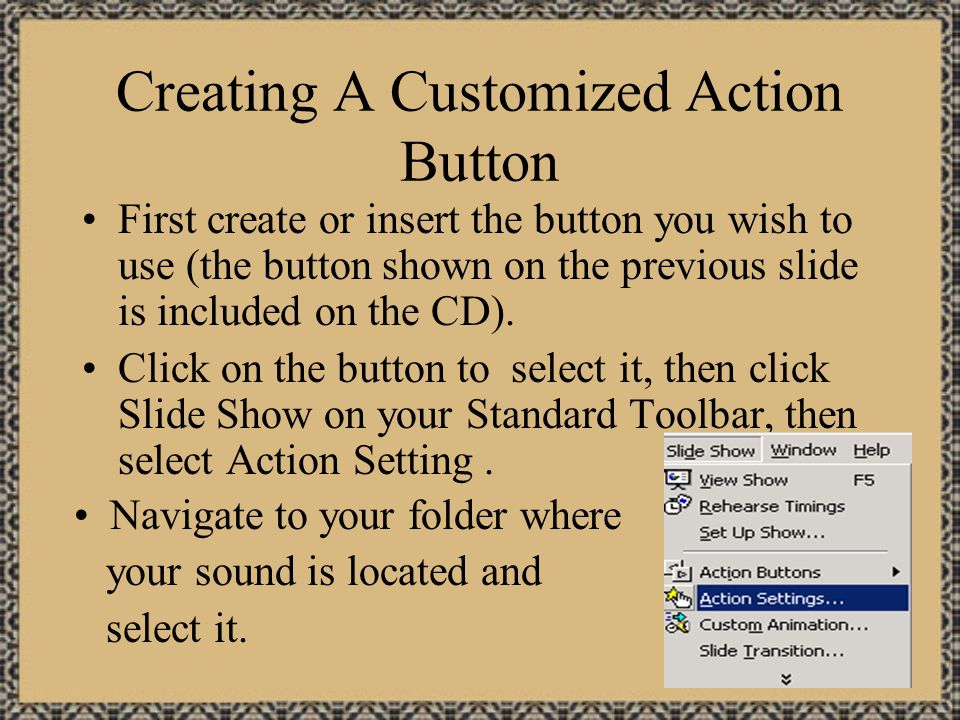 Using Action Buttons, AutoShapes, and Creativity Can Spruce Up a Presentation Donkey Sound Elephant Sound