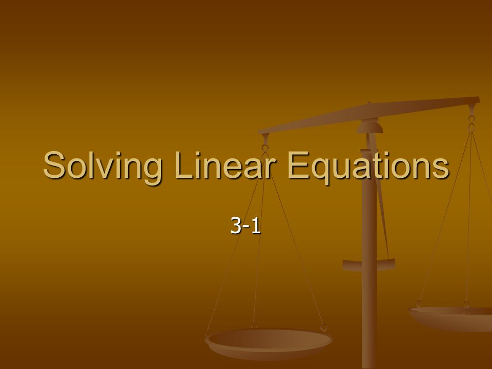 Solving Linear Equations 3-1