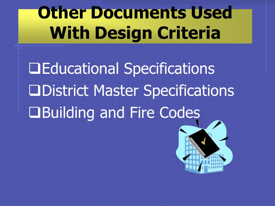 Other Documents Used With Design Criteria Educational Specifications District Master Specifications Building and Fire Codes