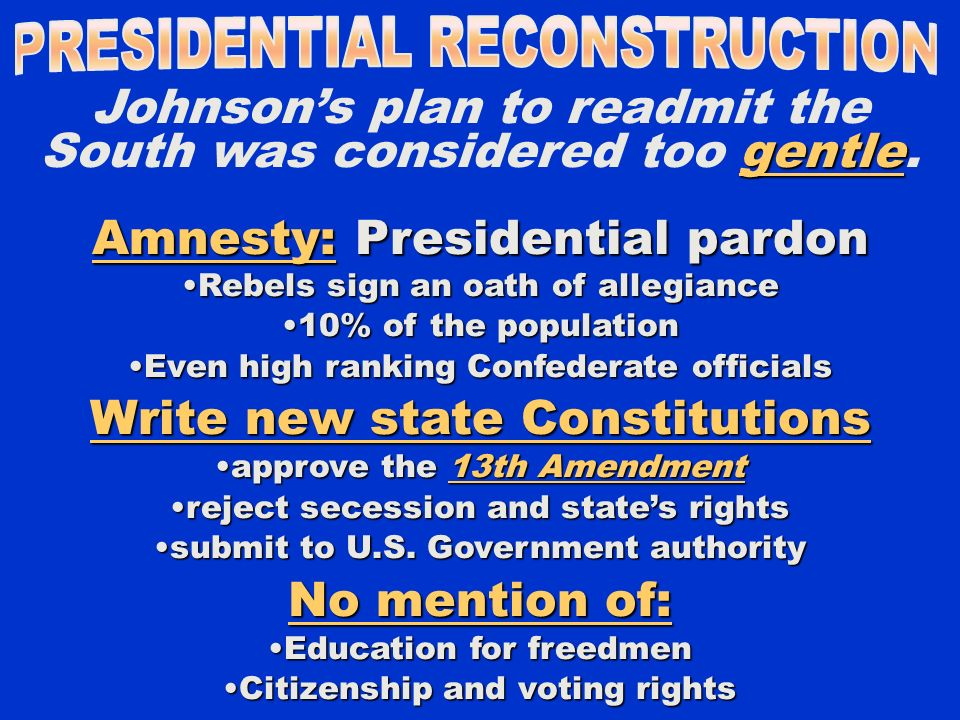 Johnsons Plan A pardon to all Southerners who take the loyalty oath.