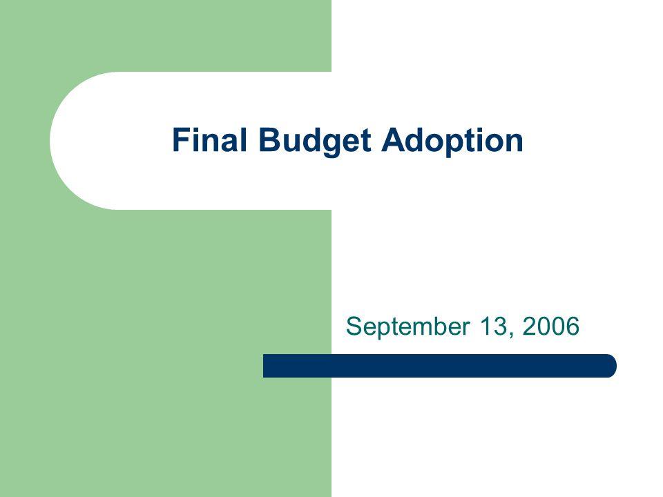 Final Budget Adoption September 13, 2006