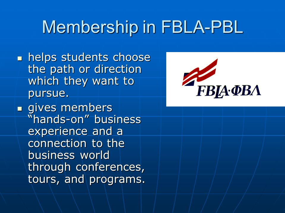 Membership in FBLA-PBL helps students choose the path or direction which they want to pursue.
