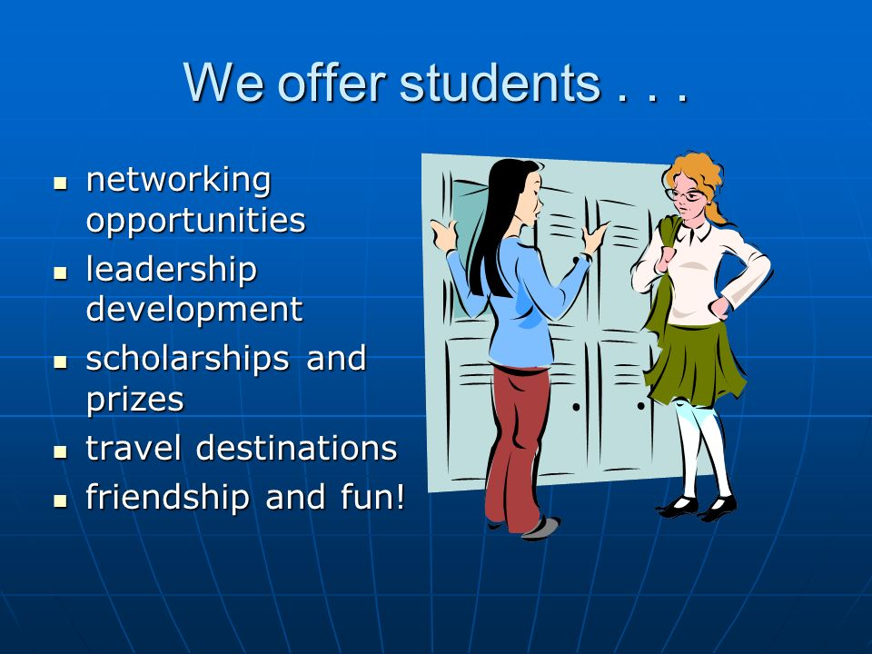 We offer students...
