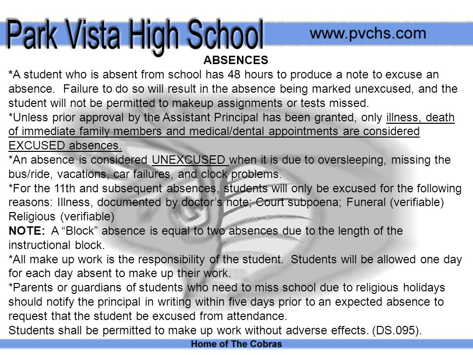 ABSENCES *A student who is absent from school has 48 hours to produce a note to excuse an absence.