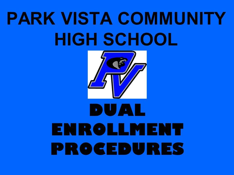 PARK VISTA COMMUNITY HIGH SCHOOL DUAL ENROLLMENT PROCEDURES