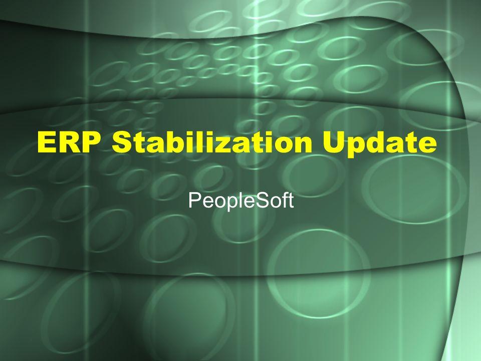 ERP Stabilization Update PeopleSoft