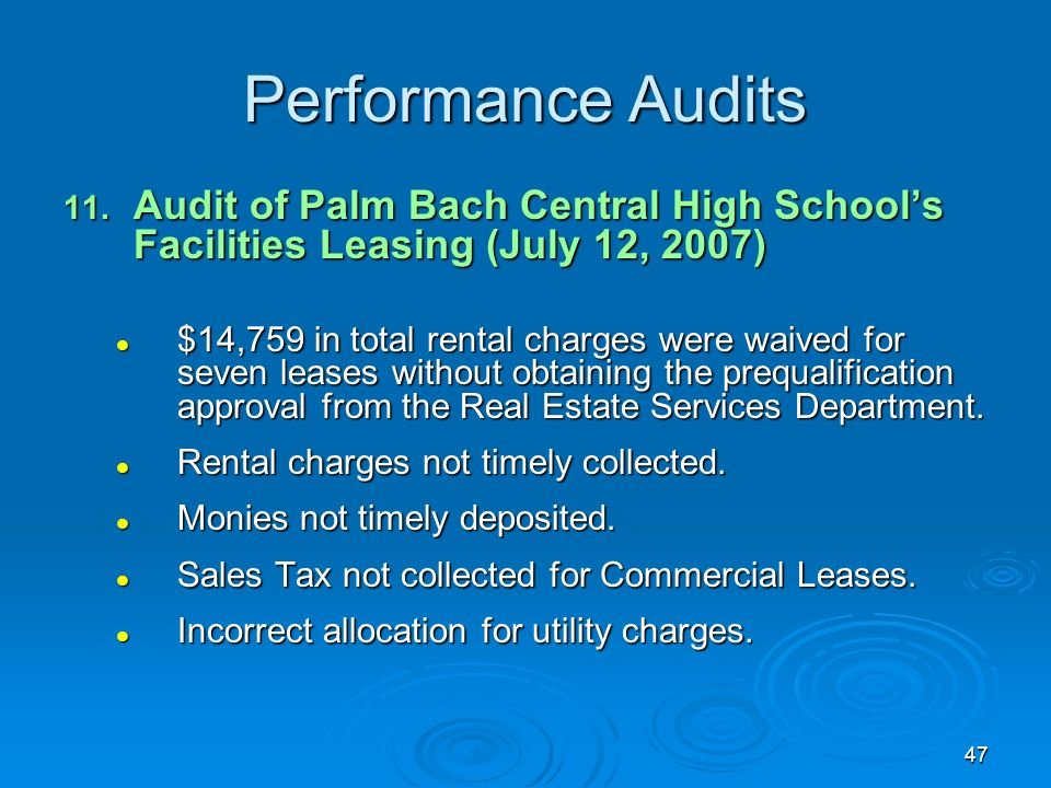 47 Performance Audits 11. Audit of Palm Bach Central High Schools Facilities Leasing (July 12, 2007) $14,759 in total rental charges were waived for s