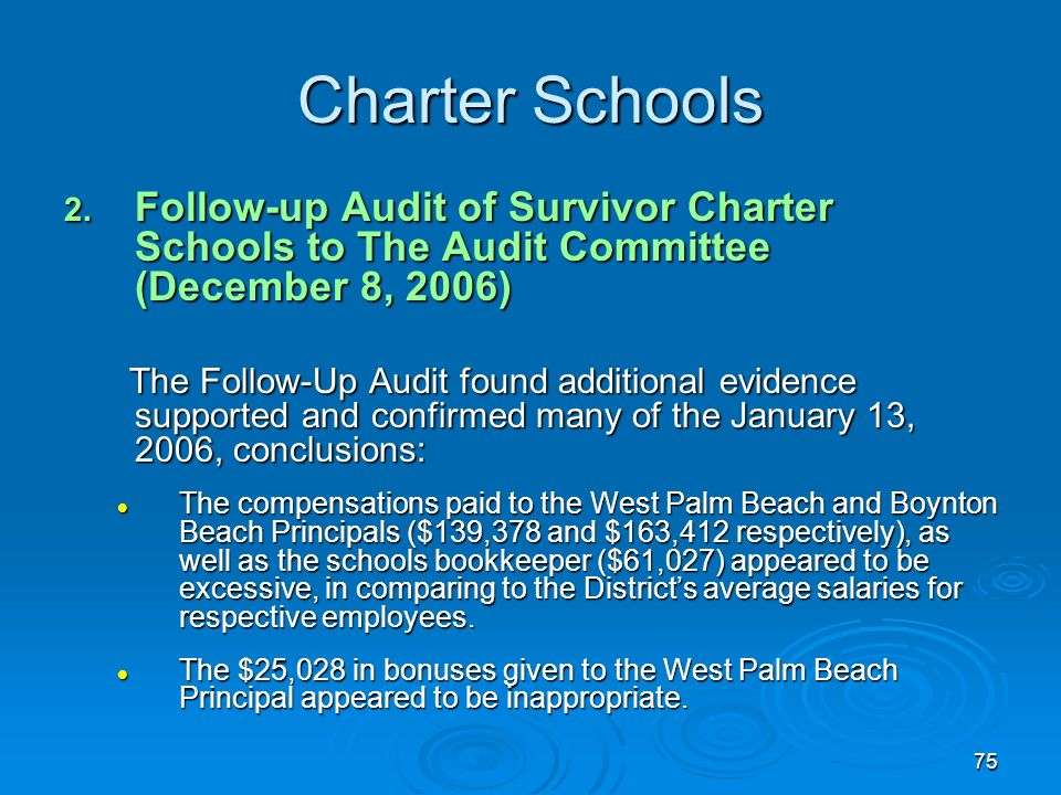75 Charter Schools 2. Follow-up Audit of Survivor Charter Schools to The Audit Committee (December 8, 2006) The Follow-Up Audit found additional evide