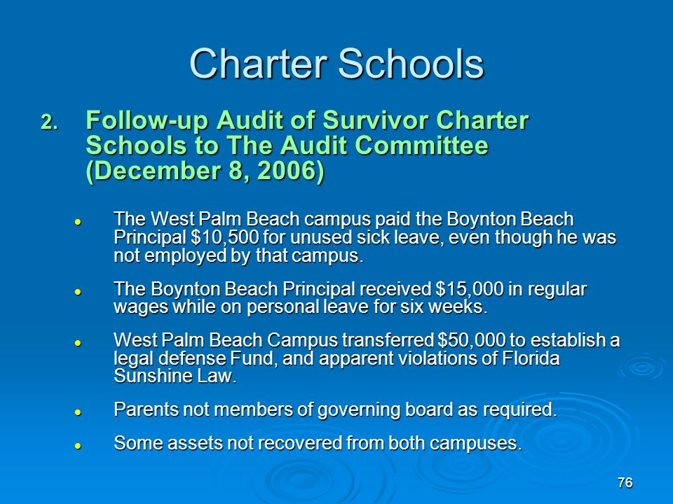 76 Charter Schools 2. Follow-up Audit of Survivor Charter Schools to The Audit Committee (December 8, 2006) The West Palm Beach campus paid the Boynto