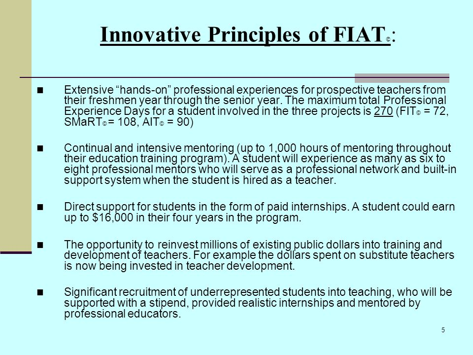 5 Innovative Principles of FIAT © : Extensive hands-on professional experiences for prospective teachers from their freshmen year through the senior y