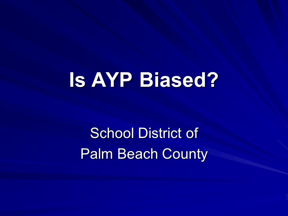 Is AYP Biased School District of Palm Beach County